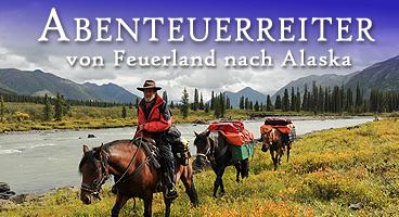 Abenteuerreiter – Von Feuerland nach Alaska – 20 Jahre unterwegs mit Pferden