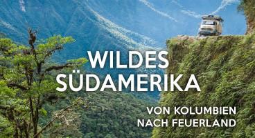 Sabine Hoppe & Thomas Rahn: Wildes Südamerika – Im Oldtimer von Kolumbien nach Feuerland