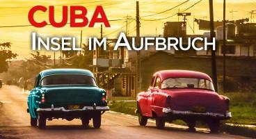 Cuba – Insel im Aufbruch
