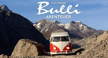 Peter Gebhard: Das große Bulli-Abenteuer: Von Istanbul ans Nordkap