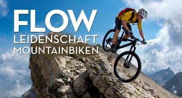 FLOW – Biken: Leidenschaft Mountainbiken