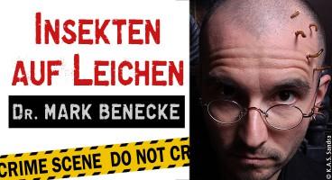 Dr. Mark Benecke: Insekten auf Leichen