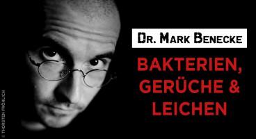 Dr. Mark Benecke – Bakterien, Gerüche & Leichen