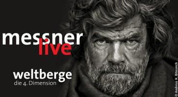 Reinhold Messner: Weltberge – die 4. Dimension
