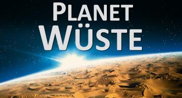 Planet Wüste – Abenteuer in Hitze und Eis