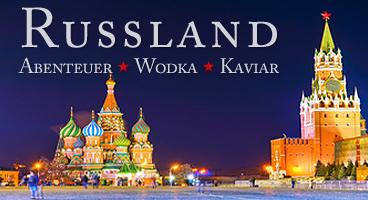 Russland – Abenteuer • Wodka • Kaviar