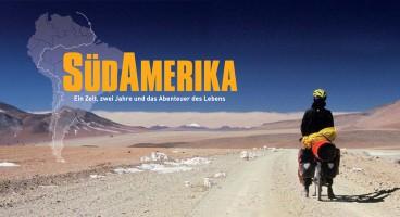 Südamerika-Extremtour – Ein Zelt, zwei Jahre und das Abenteuer des Lebens